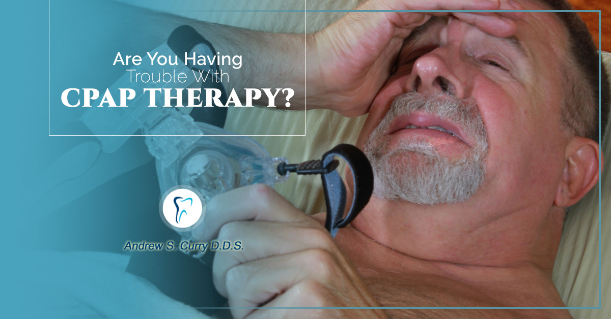 Are-You-Having-Trouble-With-CPAP-Therapy-597a4c5917355