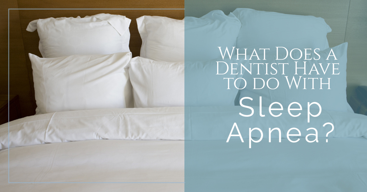 What-Does-a-Dentist-Have-to-With-Sleep-Apnea-59de844a4ea69